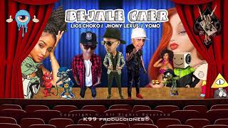 Lios Choko - Dejale Caer ft Yomo y Jhonny Lexus Remix