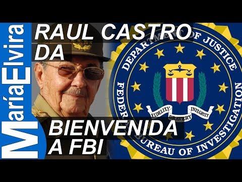 RAUL CASTRO DA BIENVENIDA A FBI