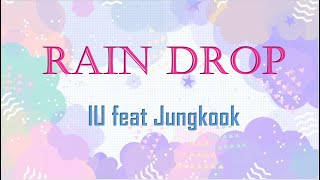 RAIN DROP -  IU ft Jungkook [ USE HEADPHONE]