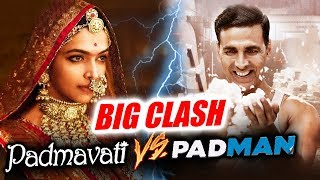 Deepika's Padmavati BIG CLASH With Akshay's Padman On 26th January 2018