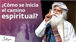 ¿Cómo empezar a ser espiritual? | Sadhguru