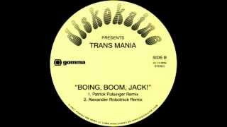 Trans Mania - Boing, Boom, Jack! (Alexander Robotnick Remix)