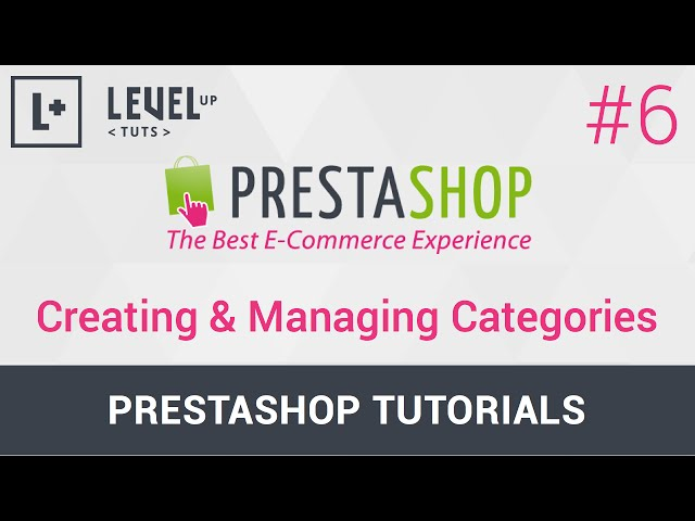 PrestaShop Tutorials #6 - Creating & Managing Categories