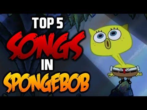 TOP 5 SONGS IN SPONGEBOB SQUAREPANTS - SpongeBob Squarepants