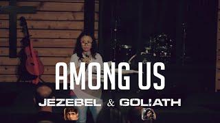 Among Us: Jezebel And Goliath