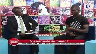 REGARD SOCIAL (A LA RECHERCHE DE  MAMAN) ÉQUINOXE TV DU 10 MAI 2018