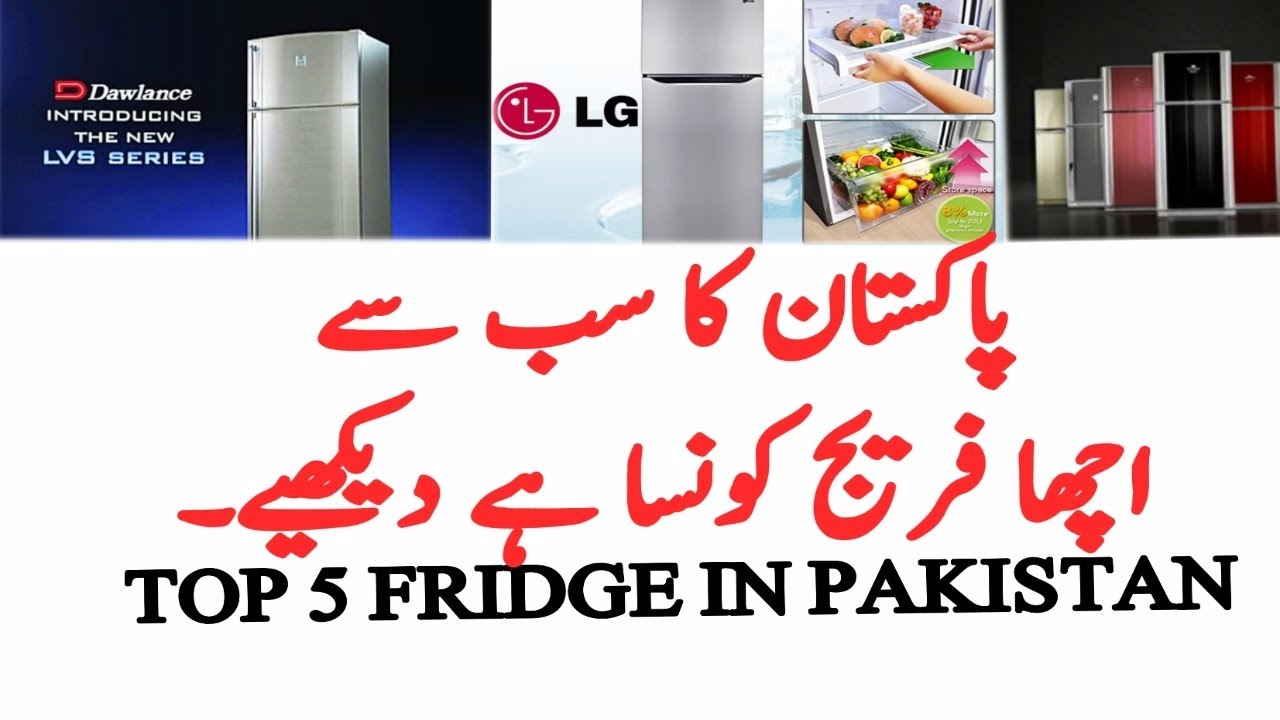 Top 5 Fridge Refrigerator In Pakistan Youtube