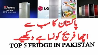 Top 5 Fridge Refrigerator In Pakistan 2017