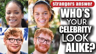 STRANGERS ANSWER: who's your celebrity look alike? (episode 3)