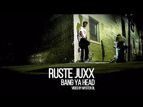 Ruste Juxx -  Bang Ya Head (Official Video)