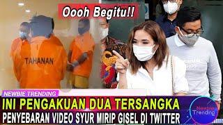 Ini Pengakuan Dua Tersangka Penyebar Video Syur Mirip Gisel Di Twitter!