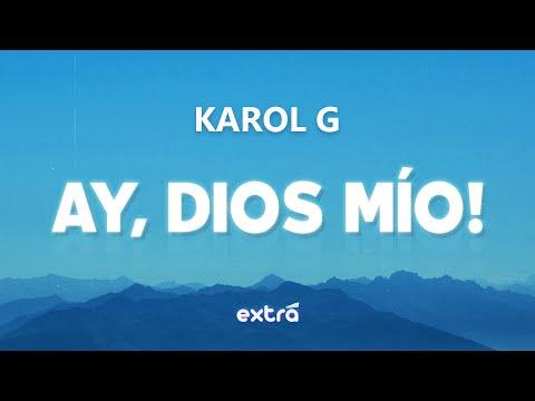 KAROL G – Ay, DiOs Mío! (Lyrics / Letra)