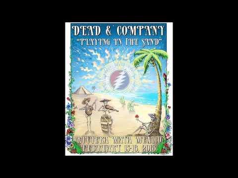 Dead & Company – 2018-02-15, 17&18 – Barcelo Maya Beach, Riviera Maya, Mexico