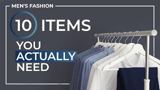 Men's Fashion: 10 Items You ACTUALLY Need!