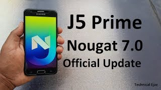 Samsung Galaxy J5 Prime Official 7.0 Nougat Update