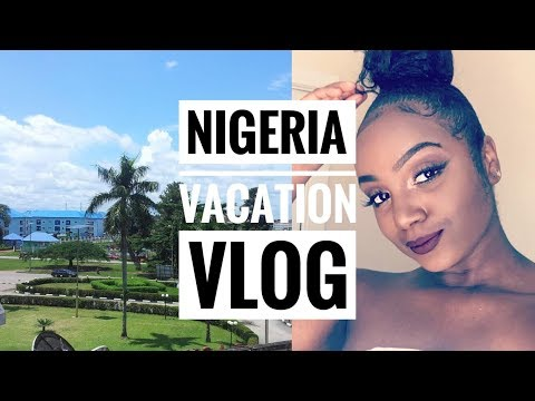 VACATION VLOG | NIGERIA SUMMER 2017