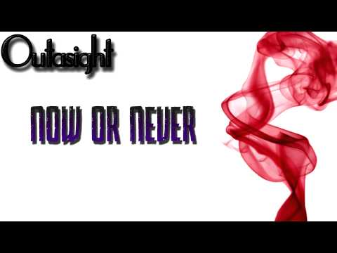 Outasight - Now or Never (Explicit) OFFICIAL