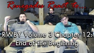 Renegades React to... RWBY Volume 3 Chapter 12: End of the Beginning