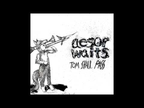 Aesop Waits - Tom Shall Pass (Aesop Rock vs Tom Waits) [full album]