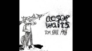 Aesop Waits - Tom Shall Pass (Aesop Rock vs Tom Waits) [full album]