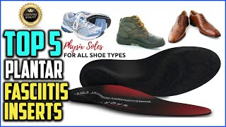 Top 5 Best Plantar Fasciitis Inserts in 2020 Reviews