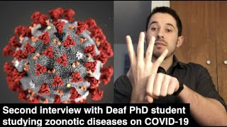 Second interview with Deaf PhD student studying zoonotic diseases on COVID-19