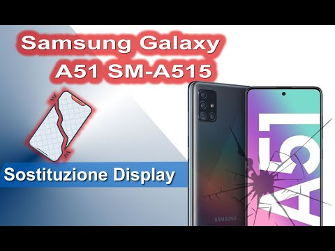 Samsung Galaxy A51 SM-A515 sostituzione Display. Display Replacement