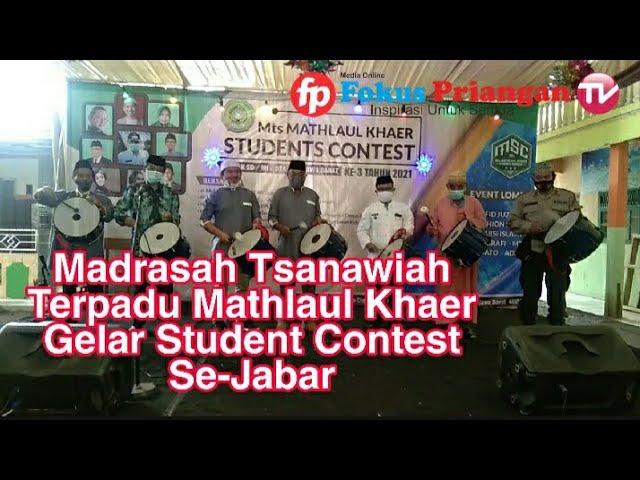 Madrasah Tsanawiah Terpadu Mathlaul Khaer Gelar Student Contest Se-Jabar
