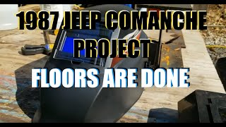 MY $300 1987 JEEP COMANCHE PROJECT - FLOORS ARE DONE