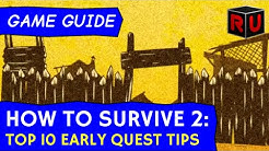 How to Survive 2 Top 10 Beginner's Tips #2: Early quests & upgrades | Game Guide tutorial