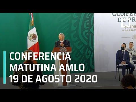 Conferencia matutina AMLO / 19 de agosto de 2020