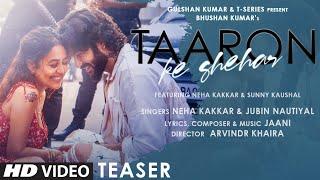 Taaron Ke Shehar Song Teaser | Jubin Nautiyal | Neha Kakkar, Sunny Kaushak