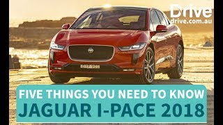 5 Things You Need To Know About The Jaguar I-Pace 2018 | Drive.com.au