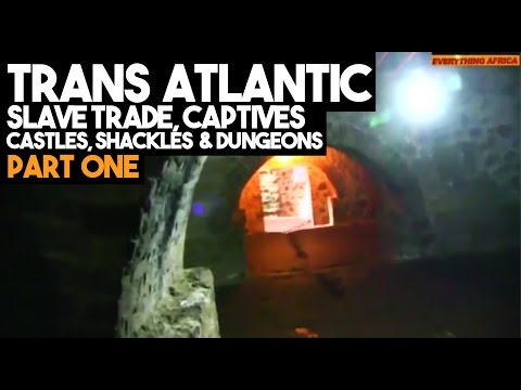 (Part 1) Trans-Atlantic Slave Trade: Captives, Castles, Shackles & Relics of The Dungeons