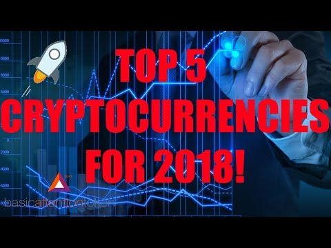 ★ TOP 5 CRYPTO-CURRENCIES FOR 2018!!! ★