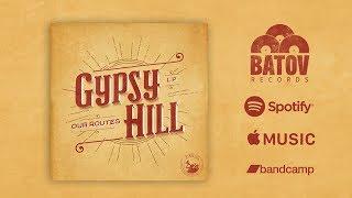 Gambar cover Gypsy Hill - Our Routes [Full Album] - Batov Records