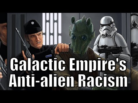 Why did The Galactic Empire Hate Aliens?
