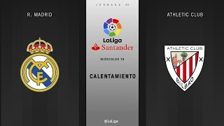Calentamiento R. Madrid vs Athletic Club