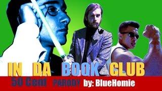 """In Da CLUB - 50 Cent Parody """"In Da BOOK Club"""" by BlueHomie"""