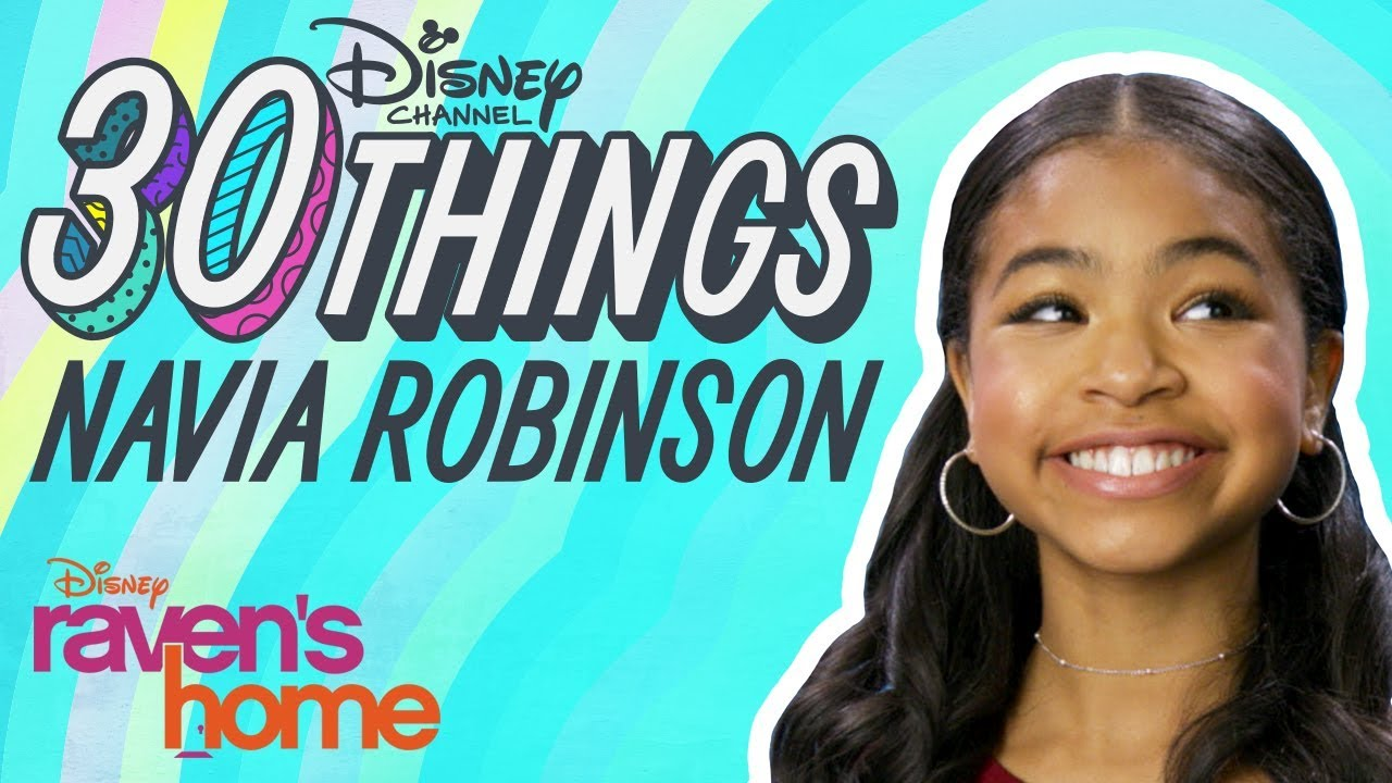 30 Things With Navia Robinson Raven S Home Disney Channel Youtube