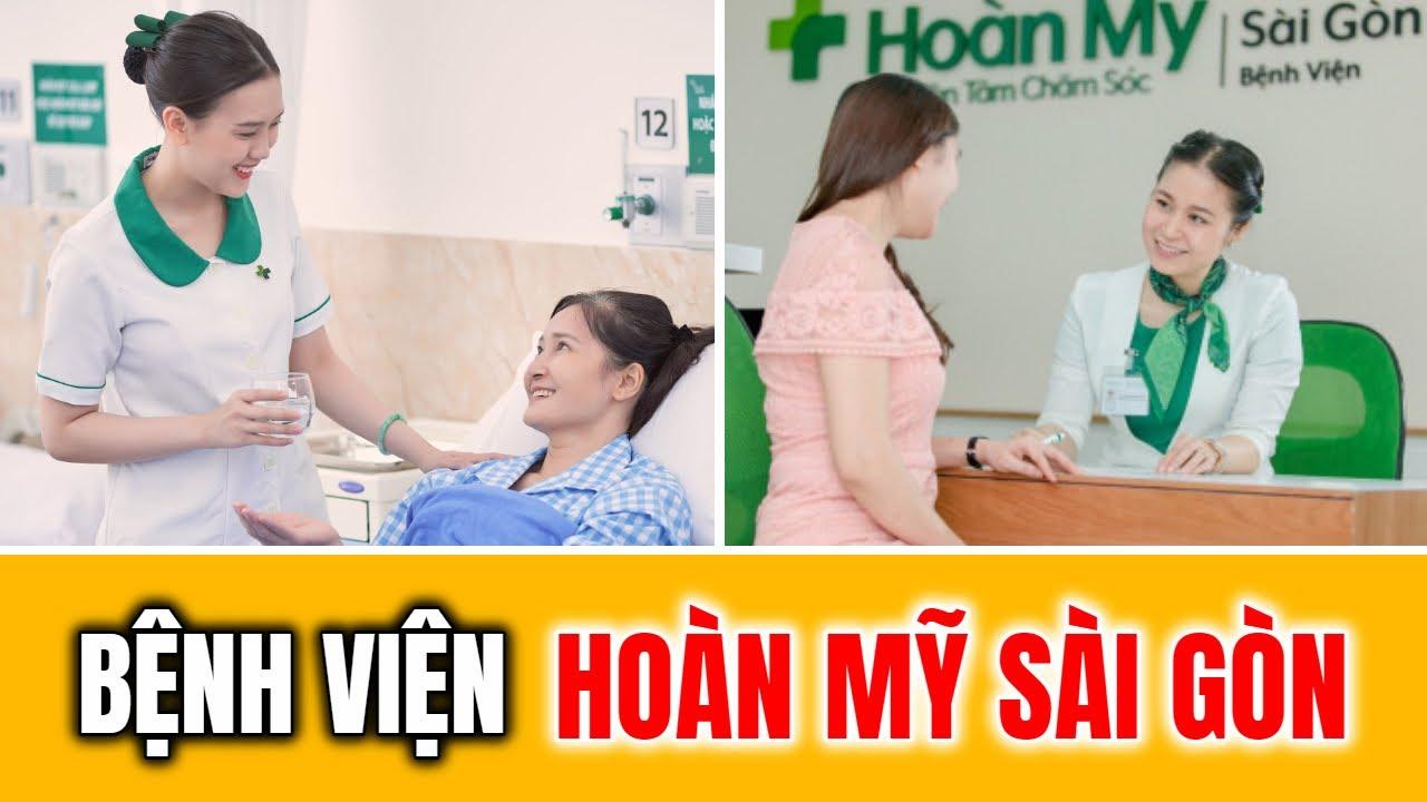 Bệnh Viện Hoàn Mỹ Sài Gòn Hospital Chất Lượng Dịch Vụ Tốt | Dang Duc Hoa