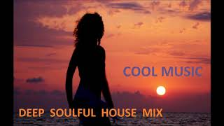 Deep Soulful House Mix by Cool Music