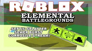 Things to do with SEPTIC SPLATTER, SEWER BURST & CORROSIVE STREAM! | Roblox Elemental Battleground