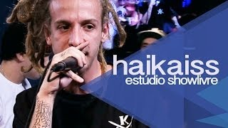 """""""Inverno quente inverno"""" - Haikaiss no Estúdio Showlivre 2013"""