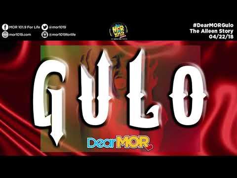 """#DearMOR: """"Gulo"""" The Aileen Story 04-22-18"""