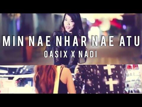 Min Nae Nhar Nae Atu ( Oasix & Nadi )  Official MTV