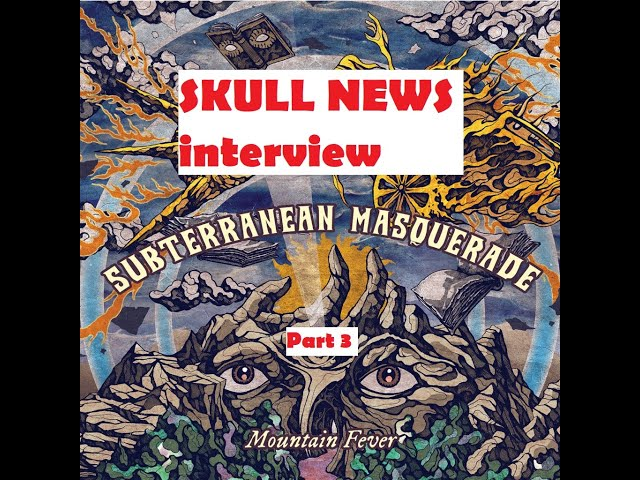 Part 3 SKULL NEWS interview with Tomer and Vidi of Subterranean Masquerade