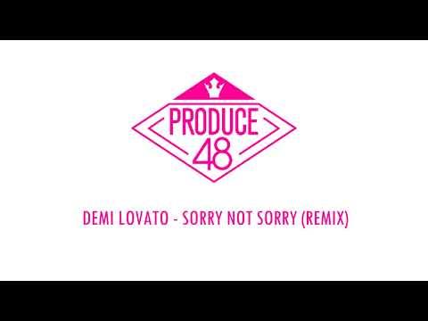 [PRODUCE48] Demi Lovato - Sorry Not Sorry (Remix) Demo Audio