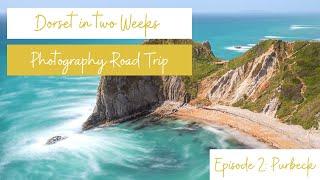 Episode 2 | Road Trip along the Dorset Coast | Landscape Photography | Jurassic Coast