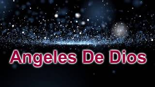 Angeles De Dios - Letra | Video HD | Original